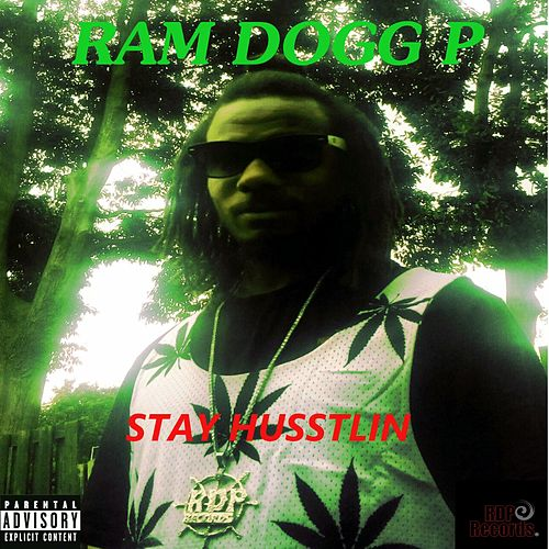 Stay Husstlin by Ram Dogg P