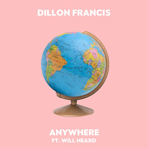 Anywhere by Dillon Francis