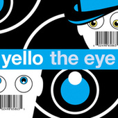 Play & Download The Eye by Yello | Napster