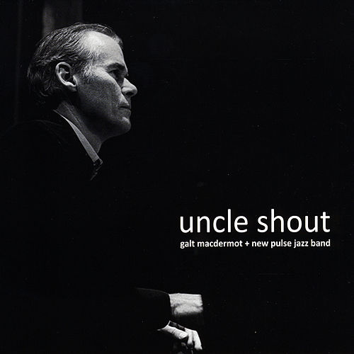 Uncle Shout by Galt MacDermot