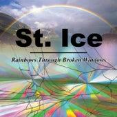 St. Ice: Rainbows Through Broken Windows by Various Artists