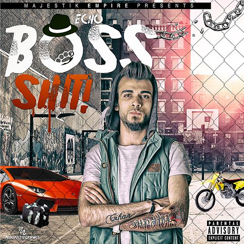 Play & Download Boss Shit 2016 by Echo | Napster