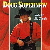 Play & Download Red And Rio Grande by Doug Supernaw | Napster