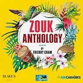 Zouk Anthology by Thierry Cham by Various Artists