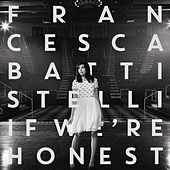If We're Honest (Deluxe Version) by Francesca Battistelli