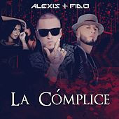 Play & Download La Cómplice - Single by Alexis Y Fido | Napster