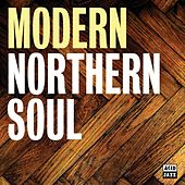 Play & Download Modern Northern Soul by Various Artists | Napster