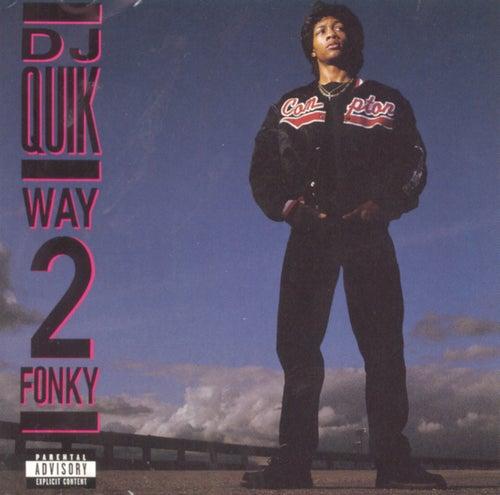 Way 2 Fonky by DJ Quik
