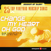 Play & Download 25 Top Vineyard Worship Songs (Change My Heart Oh God) by Vineyard Worship | Napster