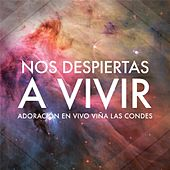 Play & Download Nos Despiertas a Vivir: Adoración en Vivo Viña las Condes by Vineyard Worship | Napster