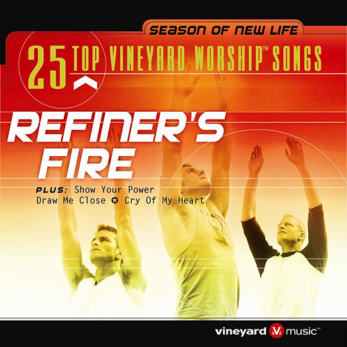 25 Top Vineyard Worship Songs (Refiner's Fire) by Vineyard Music (1)