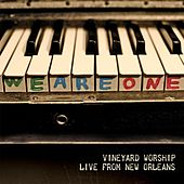 Play & Download We Are One: Vineyard Worship Live from New Orleans by Vineyard Worship | Napster