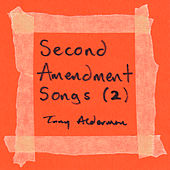 Play & Download Second Amendment Songs, Vol. 2 by Tony Alderman | Napster