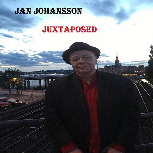 Play & Download Juxtaposed by Jan Johansson | Napster