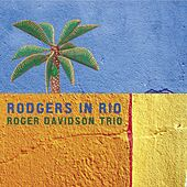 Play & Download Rodgers in Rio by Roger Davidson Trio | Napster
