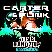 Play & Download Carter & Funk - This Is Handz Up (The Compilation) by Various Artists | Napster
