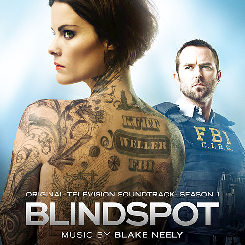 Blindspot: Original Television Soundtrack - Season 1 by Blake Neely