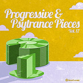 Play & Download Progressive & Psy Trance Pieces Vol.17 by Various Artists | Napster