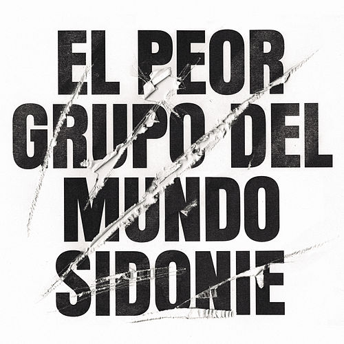Play & Download El Peor Grupo del Mundo by Sidonie | Napster