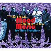 Mood Music for Time Travellers by Either/Orchestra