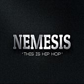 Play & Download This Is Hip Hop by Nemesis | Napster