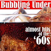 Play & Download Bubbling Under: Almost Hits of the '60s by Various Artists | Napster