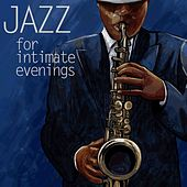Play & Download Jazz For Intimate Evenings by Various Artists | Napster