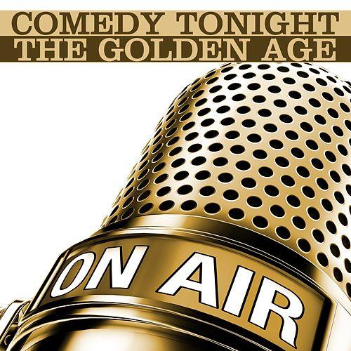 Comedy Tonight: The Golden Age by Various Artists