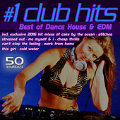 #1 Club Hits 2016 - Best of Dance, House & EDM by Various Artists