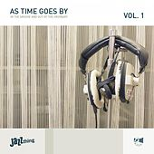 As Time Goes By, Vol. 1 (In the Groove and out of the Ordinary) by Various Artists