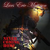 Never Coming Home by Lars Eric Mattsson