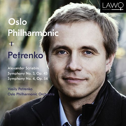Play & Download Alexander Scriabin: Symphony No. 3, Op. 43, Symphony No. 4, Op. 54 by Vasily Petrenko | Napster