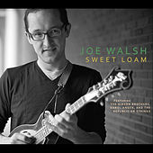 Sweet Loam by Joe Walsh