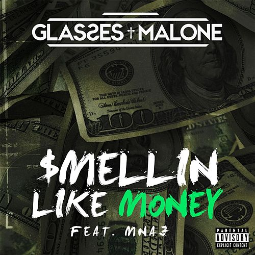 Play & Download $mellin Like Money (feat. MNAJ) by Glasses Malone | Napster