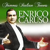 Play & Download Famous Italian Tenors by Enrico Caruso | Napster