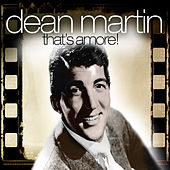 Play & Download That's Amore! by Dean Martin | Napster