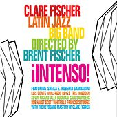 ¡Intenso! by The Clare Fischer Latin Jazz Big Band