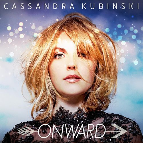 Onward by Cassandra Kubinski
