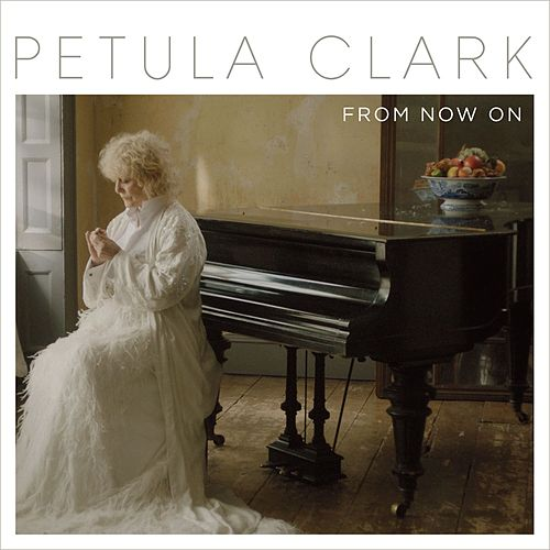 Play & Download From Now On by Petula Clark | Napster