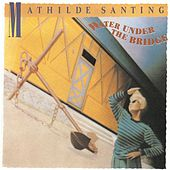 Play & Download Water Under the Bridge by Mathilde Santing | Napster