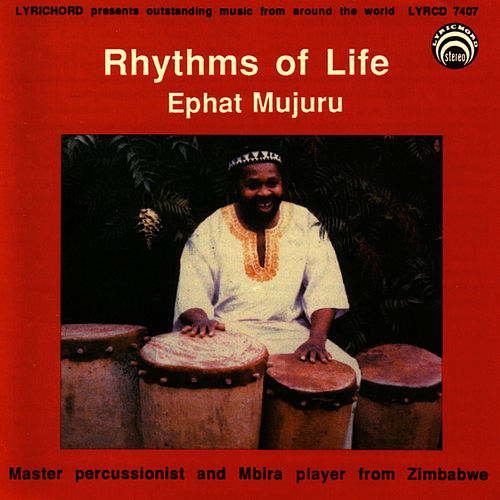 Play & Download Rhythms Of Life by Ephat Mujuru | Napster