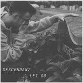 Let Go by Descendant
