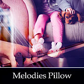 Melodies Pillow – Classical Songs to Sleep, Lullabies for Baby, Relaxation and Peaceful Music for Newborns by Baby Lullabies Land
