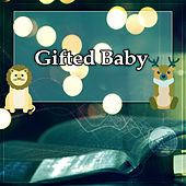 Gifted Baby – Classical Music for Kids, Smart, Little Child, Music to Relaxation and Listening, Famous Composers for Your Child by Inner Child Music World