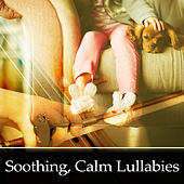 Soothing, Calm Lullabies – Classical Lullaby, Sweet Melodies to Sleep, Classical Songs to Pillow, Calm Lullabies at Night by Classical Baby Music Ultimate Collection Baby Lullaby