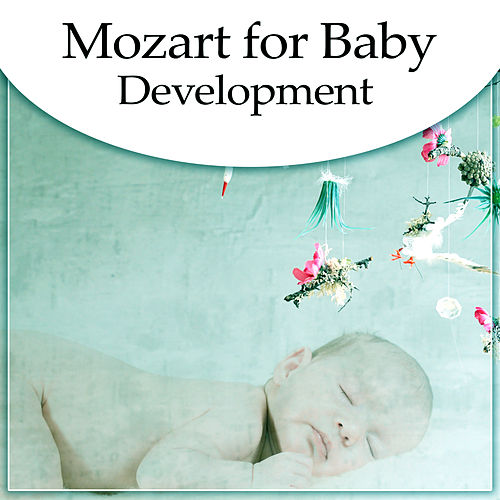Mozart for Baby Development – Melodies for Brilliant, Little Child, Build Your Baby IQ, Music for Listening, Genius Classical Music de Creative Kids Masters