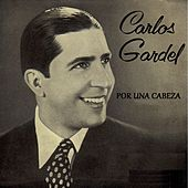 Play & Download Por una Cabeza by Carlos Gardel | Napster