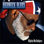 Play & Download Redneck Blues by Mighty Mo Rodgers | Napster