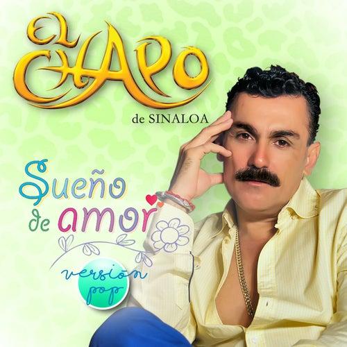 Play & Download Sueño de Amor (Pop Version) by El Chapo De Sinaloa | Napster