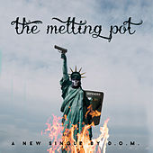 Play & Download The Melting Pot by DOM | Napster